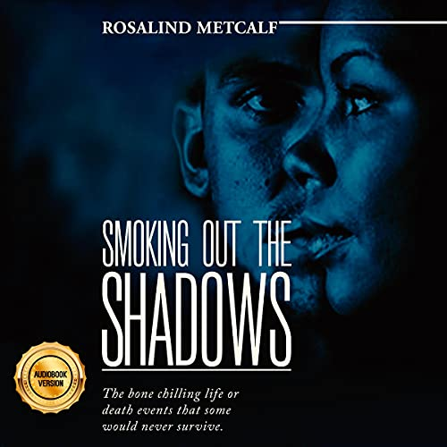 Smoking Out the Shadows Audiobook By Rosalind Metcalf cover art