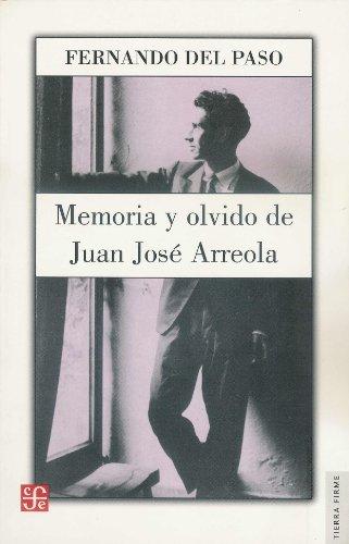 Memoria y olvido. Vida de Juan José Arreola (1920 - 1947) (TIERRA FIRME)