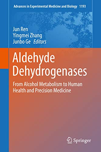 Aldehyde Dehydrogenases: From Alcohol Metabolism to Human Health and Precision Medicine (Advances in Experimental Medicine and Biology Book 1193) (English Edition)