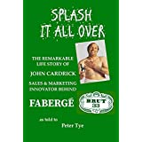 SPLASH IT ALL OVER: THE REMARKABLE LFE STORY OF JOHN CARDRICK (English Edition)