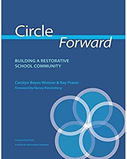 Circle Forward Building a Restorative School Community