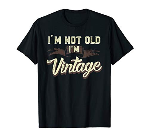 Im Not Old Im Vintage Funny Adult Mens T-Shirt Gifts For Dad