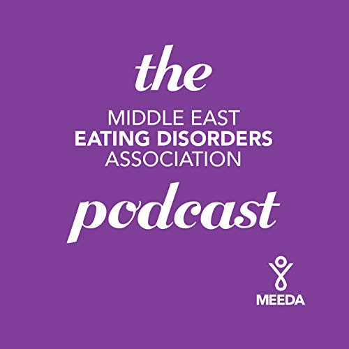 Middle East Eating Disorders Association Podcast Podcast By MEEDA cover art