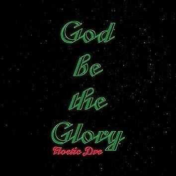 God Be the Glory