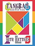 Tangram Book for Kids with Letters: 60 Tangrams for Kids Puzzles with Letters, Tangram Puzzle for Kids (Tangram Books for Kids)