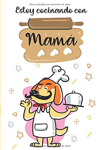 Estoy cocinando con mamá: Libro de cocina personalizado para anotar 60 Recetas - Idea de regalo (Spanish Edition)