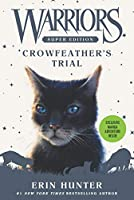 Warriors Super Edition: Crowfeather's Trial (Warriors Super Edition, 11)