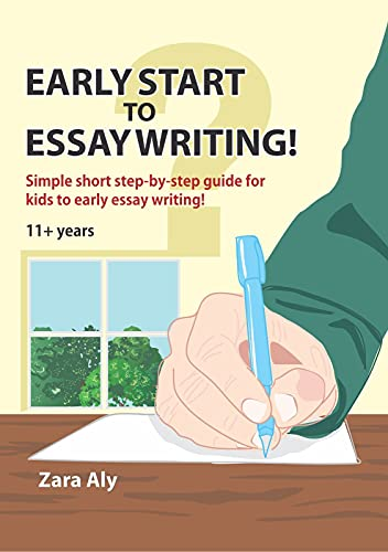 Early Start To Essay Writing!: Easy Guide to Early Essay Writing (English Edition)