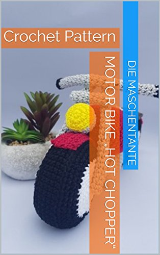"Motor bike ""Hot Chopper"": Crochet Pattern (English Edition)"