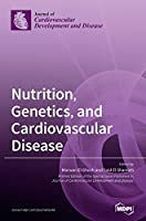 Nutrition, Genetics, and Cardiovascular Disease
