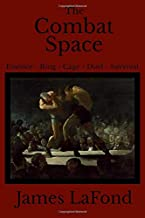 The Combat Space: Essence - Ring - Cage - Duel - Survival