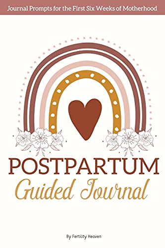 Postpartum Guided Journal: A Day by Day Journal Prompts to Support New Moms During The First Six Weeks of Motherhood