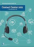 Contact Center 2021 - Handbuch: Das Standardwerk für die Contact Center Branche (German Edition)
