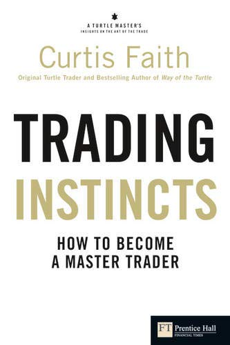 Trading Instincts: How to become a master trader (Financial Times Series)