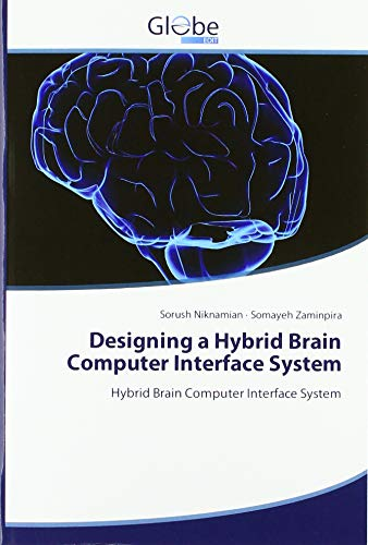 Designing a Hybrid Brain Computer Interface System: Hybrid Brain Computer Interface System