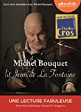 Michel Bouquet lit Jean de La Fontaine - Livre audio 1 CD audio + livret 16 pages - Suivi d'un entretien avec Michel Bouquet