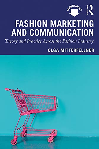 Fashion Marketing and Communication: Theory and Practice Across the Fashion Industry (Mastering Fashion Management) (English Edition)