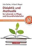 Teach the teacher: Didaktik und Methodik für Lehrende in Pflege- und Gesundheitsberufen - Fachbuch - Hilbert Meyer