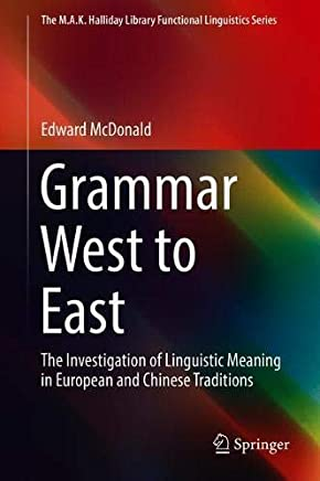 Grammar West to East: The Investigation of Linguistic Meaning in European and Chinese Traditions