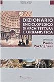 Dizionario enciclopedico di architettura e urbanistica. Ediz. illustrata. Aalto-Cina (Vol. 1)