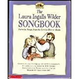 The Laura Ingalls Wilder Songbook: Favorite Songs from the Little House Books Paperback 1999