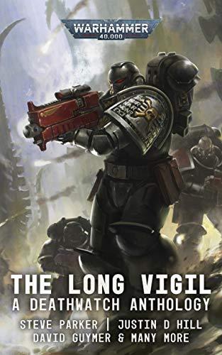 Deathwatch: The Long Vigil (Warhammer 40,000) (English Edition)