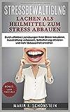 Stressbewältigung: Lachen als Heilmittel zum Stress abbauen: Durch effektive Lachübungen ihren Stress reduzieren,Ausstrahlung verbessern,Selbstheilungskräfte aktivieren und mehr Gelassenheit erreichen