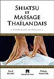 Shiatsu et massage thaïlandais: Fondements et théories