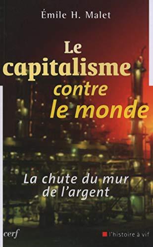 Le capitalisme contre le monde : La chute du mur de l'argent (L'histoire à vif)