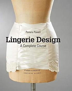Lingerie Design  A Complete Course