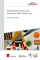The Borderlines of Tort Law: Interactions With Contract Law (Principles of European Tort Law)