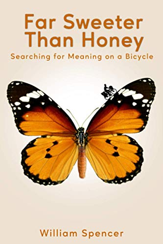 Far Sweeter Than Honey: Searching for Meaning on a Bicycle