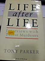 Life After Life: Interviews with Twelve Murderers