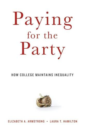 Download Paying for the Party: How College Maintains Inequality 0674088026