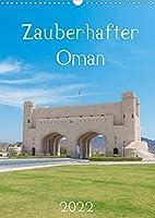 Zauberhafter Oman (Wandkalender 2022 DIN A3 hoch): Der Kalender entfuehrt Sie in den zauberhaften Oman und zeigt Ihnen Bilder wie aus 1001 Nacht. (Monatskalender, 14 Seiten )