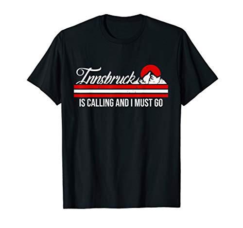 Tirol Innsbruck Calling Ski Snowboard Skifahrer Österreich T-Shirt