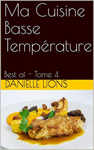 Ma Cuisine Basse Température: Best of - Tome 4 (Les Gourmantissimes)