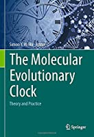 The Molecular Evolutionary Clock: Theory and Practice