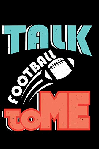 Talk Football To Me: Journal, Notebook, Diary Or Sketchbook With Lined Paper