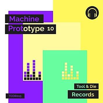 Machine Prototype 10