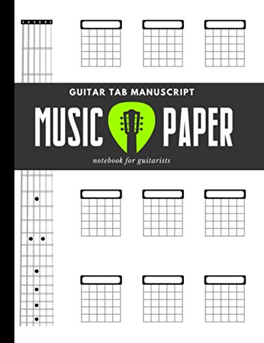 Music Paper - Guitar Tab Manuscript - Notebook for Guitarists: Standard Staff & Tablature * 4-Stave/12 Chord Boxes * for Teachers and Students * Chord ... of Fifths * Blank Sheet Notes * BIG Book