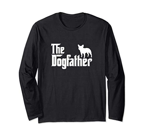 French Bulldog Lover Gift DogFather Long Sleeve T-Shirt