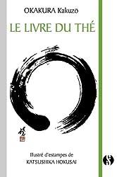 « Le Livre du Thé », Kakuzô Okakura, Hokusei Katsushika (Illustrations), Aurélien Clause (Traduction)
