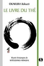 Le Livre du Thé de Kakuzô Okakura