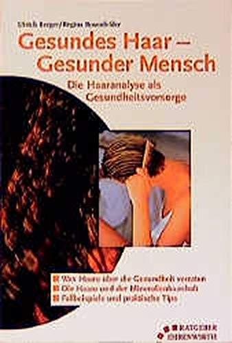 Gesundes Haar - Gesunder Mensch: Die Haaranalyse als Gesundheitsvorsorge