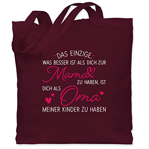 Shirtracer Oma Geschenk - Das einzige, was besser ist als dich zur Mama zu haben - weiß - Unisize - Bordeauxrot - Fun - WM101 - Stoffbeutel aus Baumwolle Jutebeutel lange Henkel