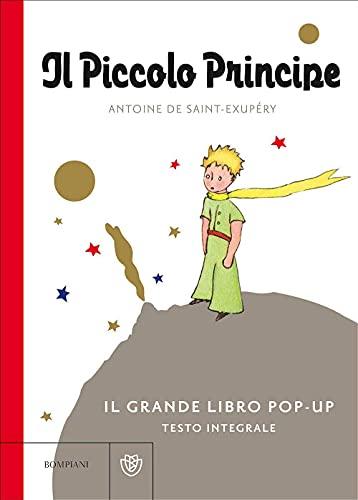 Il Piccolo Principe. Il grande libro pop-up. Ediz....