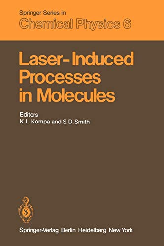 Laser-Induced Processes in Molecules: Physics and Chemistry Proceedings of the European Physical Society, Divisional Conference at Heriot-Watt Univers (Springer Series in Chemical Physics)