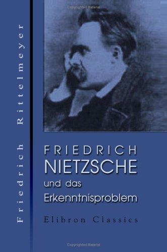 Friedrich Nietzsche und das Erkenntnisproblem