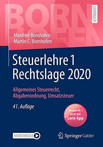 Steuerlehre 1 Rechtslage 2020: Allgemeines Steuerrecht, Abgabenordnung, Umsatzsteuer (Bornhofen Steuerlehre 1 LB)